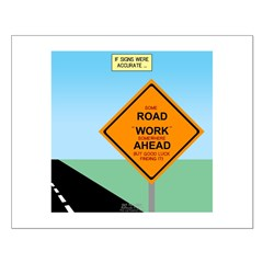Road Work Ahead Maybe Posters