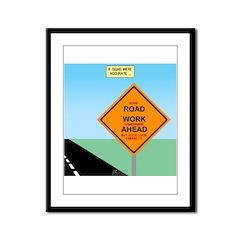 Road Work Ahead Maybe Framed Panel Print