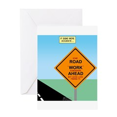 Road Work Ahead Maybe Greeting Card
