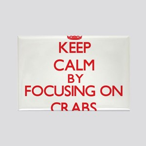 Keep Calm by focusing on Crabs Magnets