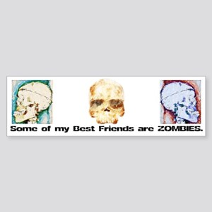 Zombie Friend Bumper Sticker