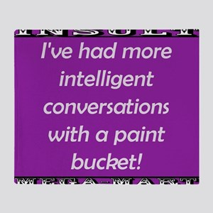 Ive Had More Intelligent Conversations Paint Bucke