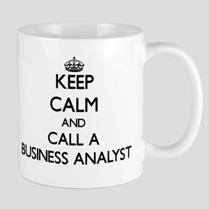 Keep calm and call a Business Analyst Mugs