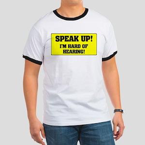 SPESAK UP - IM HARD OF HEARING! T-Shirt