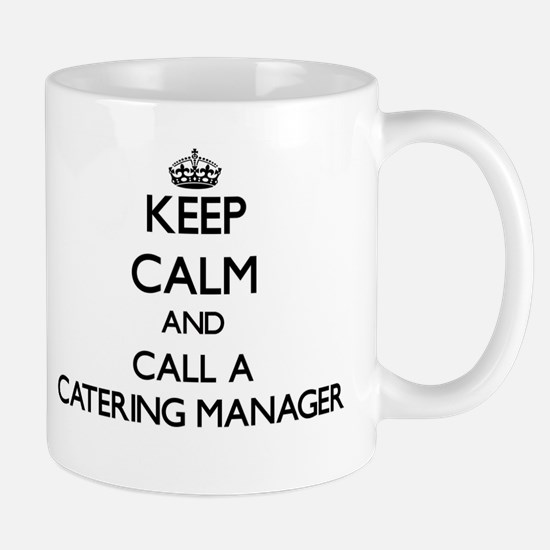 Keep calm and call a Catering Manager Mugs