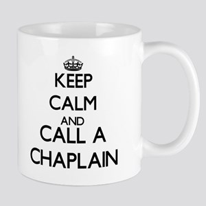 Keep calm and call a Chaplain Mugs