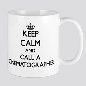 Keep calm and call a Cinematographer Mugs