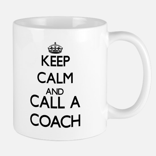 Keep calm and call a Coach Mugs