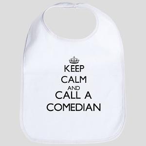 Keep calm and call a Comedian Bib