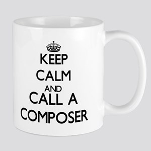 Keep calm and call a Composer Mugs