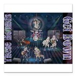 These Hounds Can Get Down!! Square Car Magnet 3