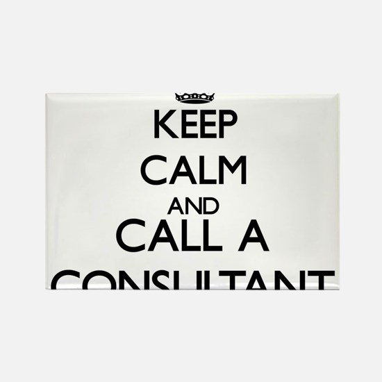 Keep calm and call a Consultant Magnets