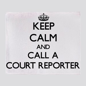 Keep calm and call a Court Reporter Throw Blanket