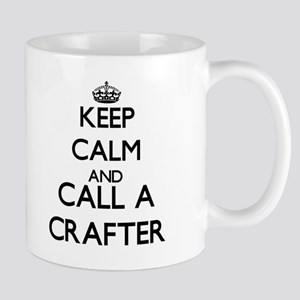 Keep calm and call a Crafter Mugs