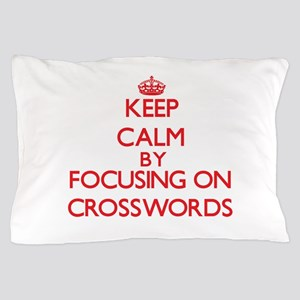 Keep Calm by focusing on Crosswords Pillow Case