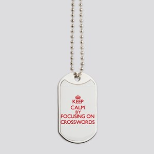 Keep Calm by focusing on Crosswords Dog Tags