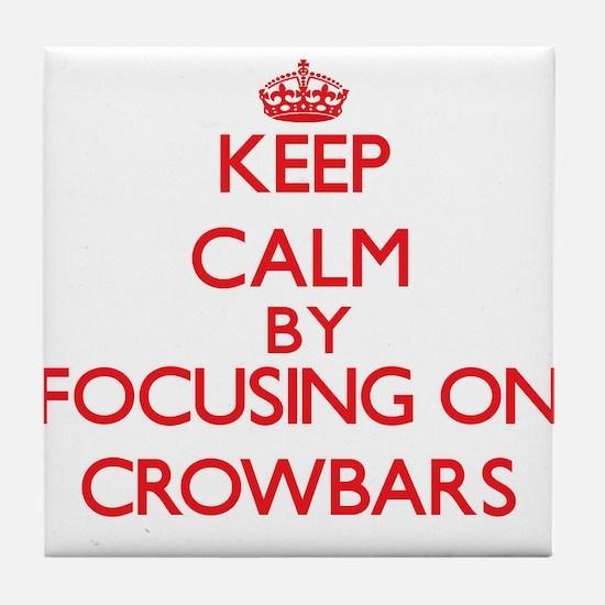 Keep Calm by focusing on Crowbars Tile Coaster