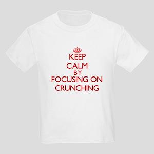 Keep Calm by focusing on Crunching T-Shirt