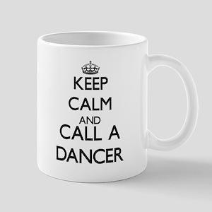 Keep calm and call a Dancer Mugs