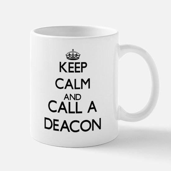 Keep calm and call a Deacon Mugs