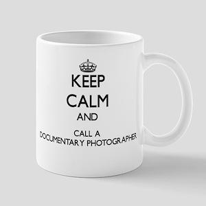 Keep calm and call a Documentary Photographer Mugs