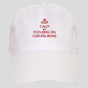 Keep Calm by focusing on Curling Irons Cap