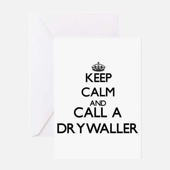Keep calm and call a Drywaller Greeting Cards