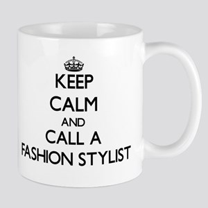 Keep calm and call a Fashion Stylist Mugs
