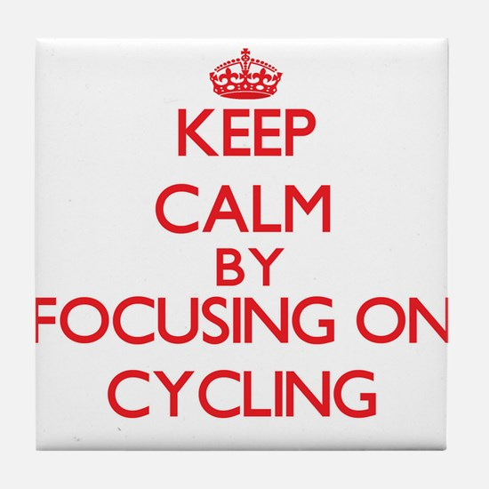 Keep Calm by focusing on Cycling Tile Coaster