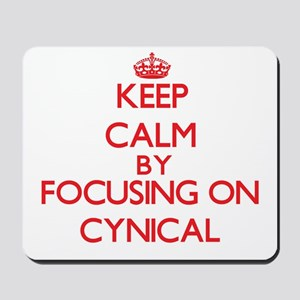 Keep Calm by focusing on Cynical Mousepad