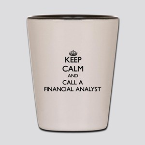 Keep calm and call a Financial Analyst Shot Glass