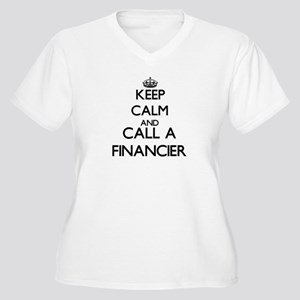 Keep calm and call a Financier Plus Size T-Shirt