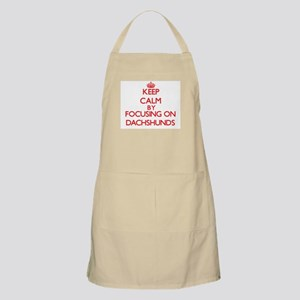 Keep Calm by focusing on Dachshunds Apron