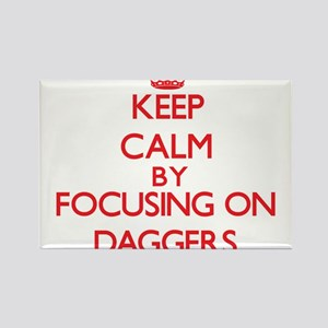 Keep Calm by focusing on Daggers Magnets