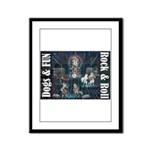Dogs, Fun, and Rock Roll Framed Panel Print