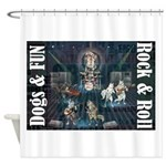 Dogs, Fun, and Rock Roll Shower Curtain
