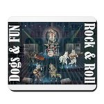Dogs, Fun, and Rock Roll Mousepad
