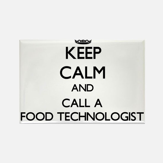 Keep calm and call a Food Technologist Magnets