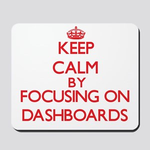 Keep Calm by focusing on Dashboards Mousepad