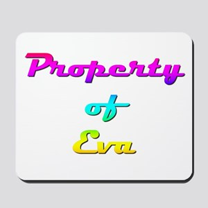 Property Of Eva Female Mousepad