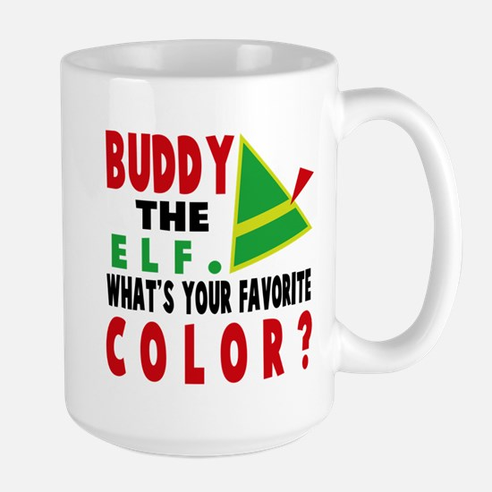 BUDDY THE ELF WHAT'S YOUR FAVORITE COLOR Mugs