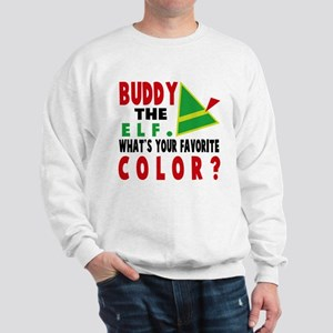 BUDDY THE ELF WHAT'S YOUR FAVORITE COLOR Sweatshir
