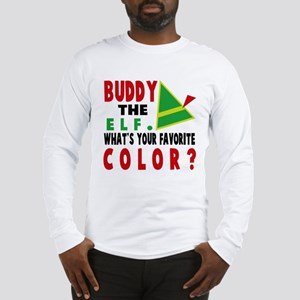 BUDDY THE ELF WHAT'S YOUR FAVORITE COLOR Long Slee
