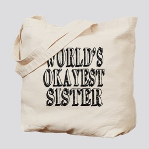 World's Okayest Sister Tote Bag