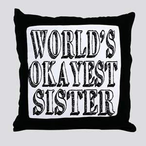 World's Okayest Sister Throw Pillow