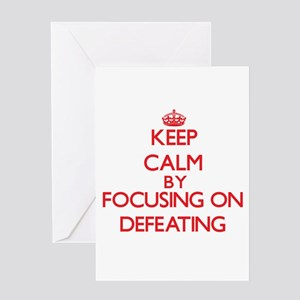 Keep Calm by focusing on Defeating Greeting Cards