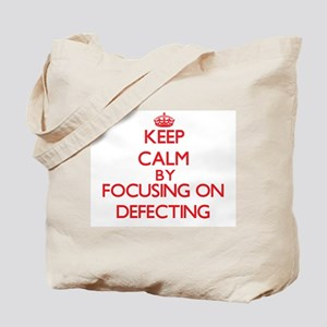 Keep Calm by focusing on Defecting Tote Bag