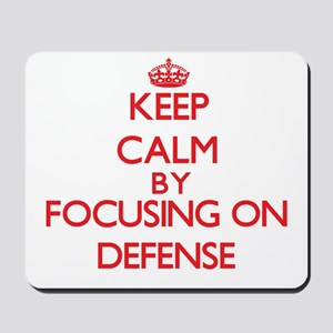 Keep Calm by focusing on Defense Mousepad