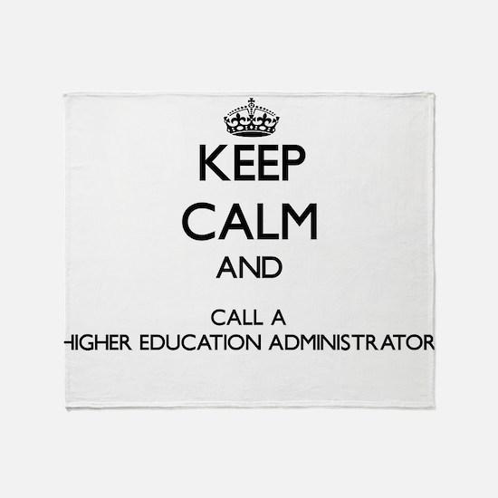 Keep calm and call a Higher Educatio Throw Blanket