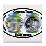 Change Their PAWtitude Tile Coaster